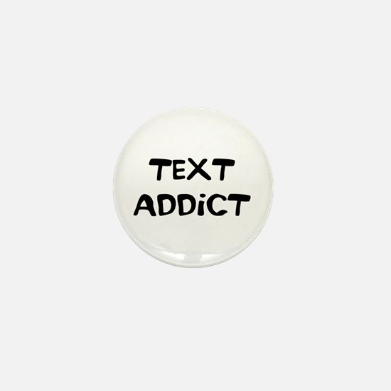 Text Addict Mini Button