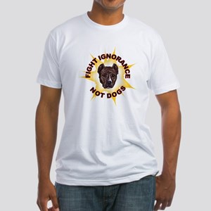 Fight Ignorance, Not Dogs - Fitted T