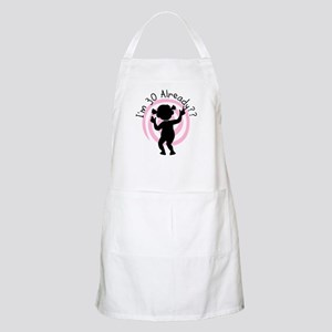 30th Birthday Already BBQ Apron