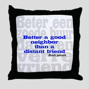 Good Neighbor Throw Pillow