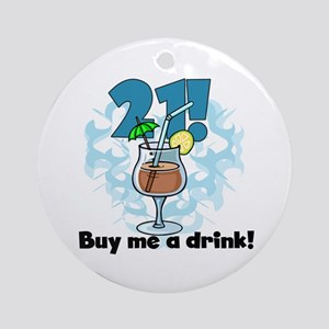 21 Buy Me a Drink Ornament (Round)