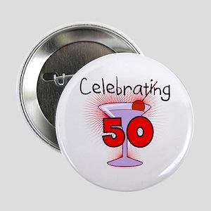"Cocktail Celebrating 50 2.25"" Button"