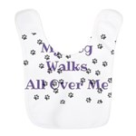 My Dog Walks All Over Me Polyester Baby Bib