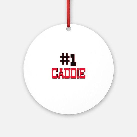 Number 1 CADDIE Ornament (Round)