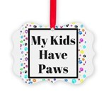 My Kids Have Paws Ornament