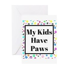 My Kids Have Paws Greeting Cards