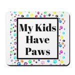 My Kids Have Paws Mousepad