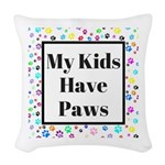 My Kids Have Paws Woven Throw Pillow