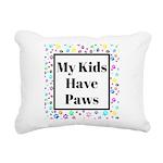My Kids Have Paws Rectangular Canvas Pillow