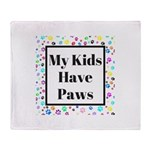 My Kids Have Paws Throw Blanket
