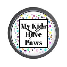 My Kids Have Paws Wall Clock
