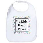 My Kids Have Paws Baby Bib