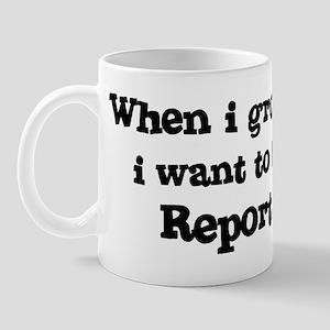 Be A Reporter Mug