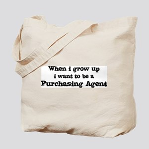 Be A Purchasing Agent Tote Bag