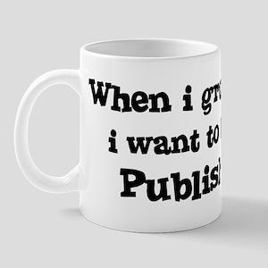 Be A Publisher Mug