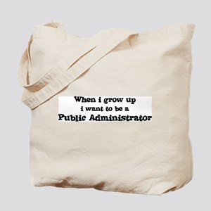 Be A Public Administrator Tote Bag