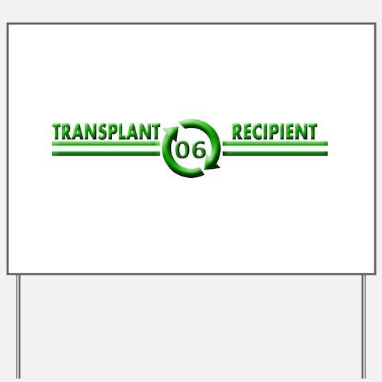 Transplant Recipient 2006 Yard Sign
