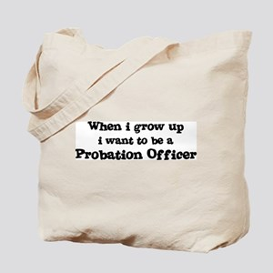 Be A Probation Officer Tote Bag