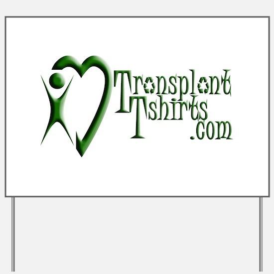 Transplant Tshirts Yard Sign