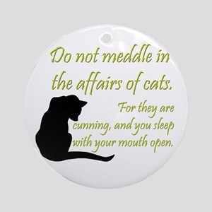 Don't Meddle with Cats Ornament (Round)