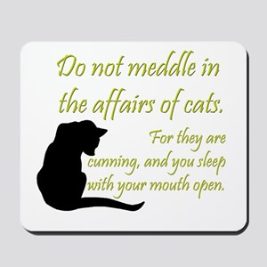 Don't Meddle with Cats Mousepad