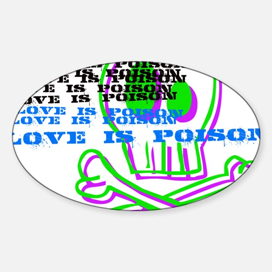 love is poison Oval Decal