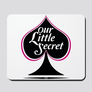 our little secret Mousepad