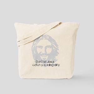 Don't let jesus Tote Bag