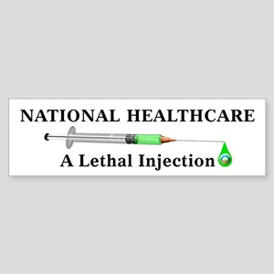 National Healthcare/Lethal Inject, Bumper Sticker