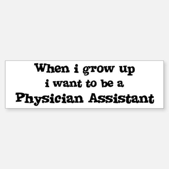 Be A Physician Assistant Bumper Bumper Bumper Sticker
