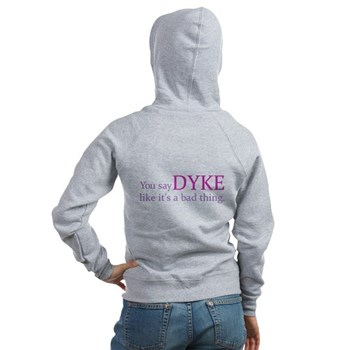 You Say DYKE Like... Women's Zip Hoodie