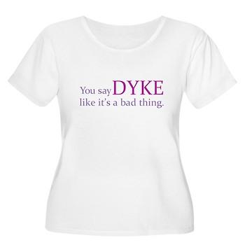 You Say DYKE Like... Women's Plus Size Scoop Neck