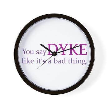You Say DYKE Like... Wall Clock