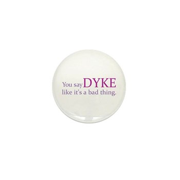 You Say DYKE Like... Mini Button