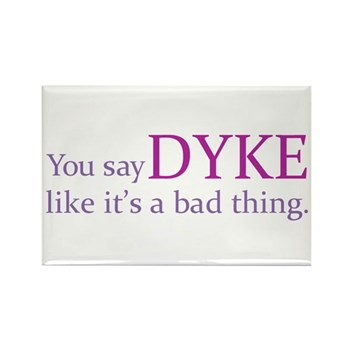 You Say DYKE Like... Rectangle Magnet (100 pack)