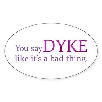 You Say DYKE Like... Oval Sticker (50 pk)