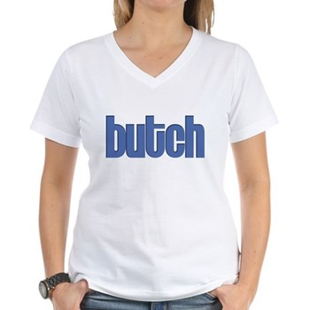 Butch Women's V-Neck T-Shirt
