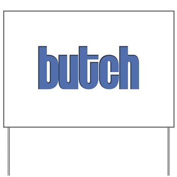 Butch Yard Sign