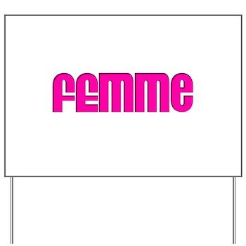 Femme Yard Sign