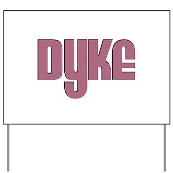 Pink Dyke Yard Sign