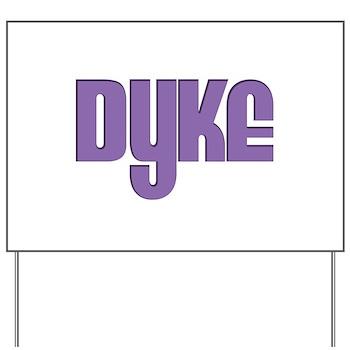 Purple Dyke Yard Sign