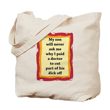 Intact: My Son Will Never As Tote Bag