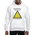 Warning: Addictive Sport Hooded Sweatshirt