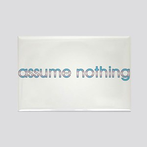 Assume Nothing Rectangle Magnet
