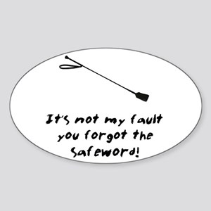 It's Not My Fault You Forgot The Safeword! Sticker