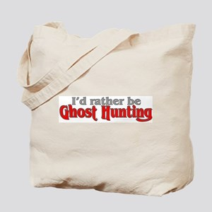 Rather Be Ghost Hunting Tote Bag