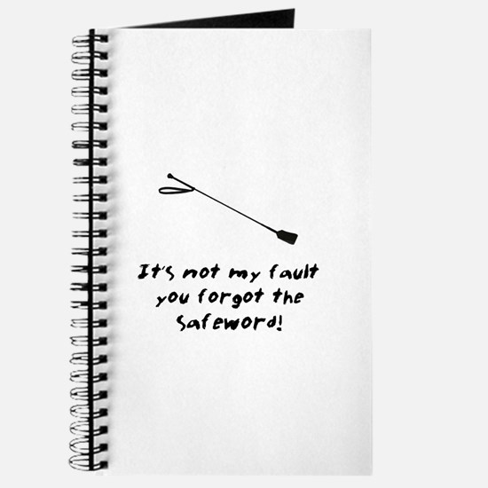 It's Not My Fault You Forgot The Safeword! Journal