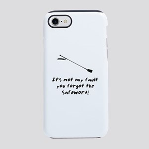 It's Not My Fault You Forgot T iPhone 7 Tough Case