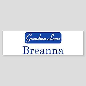 Grandma Loves Breanna Bumper Sticker