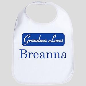 Grandma Loves Breanna Bib